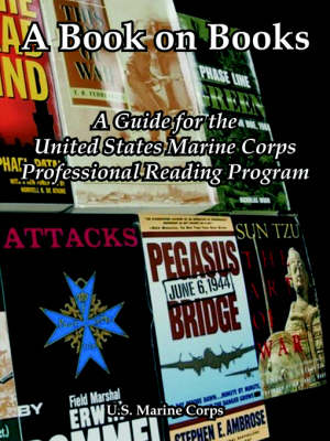 A Book on Books: A Guide for the United States Marine Corps Professional Reading Program (Paperback)