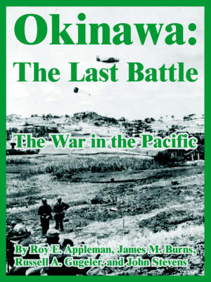 Okinawa: The Last Battle (the War in the Pacific) (Paperback)