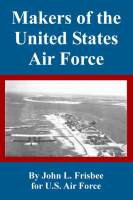 Makers of the United States Air Force (Paperback)