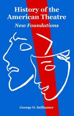 History of the American Theatre: New Foundations (Paperback)