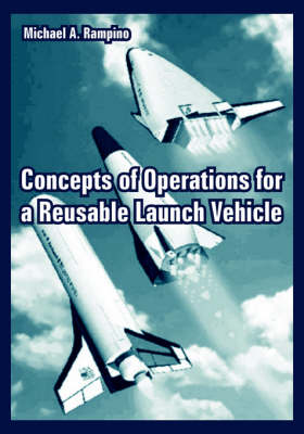 Concepts of Operations for a Reusable Launch Vehicle (Paperback)