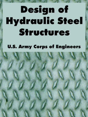 Design of Hydraulic Steel Structures (Paperback)