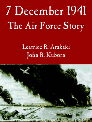 7 December 1941: The Air Force Story (Paperback)