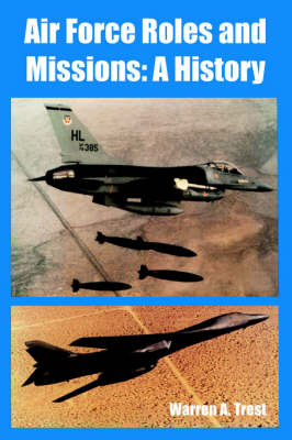 Air Force Roles and Missions: A History (Paperback)