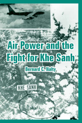 Air Power and the Fight for Khe Sanh (Paperback)