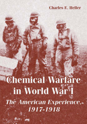 Chemical Warfare in World War I: The American Experience, 1917-1918 (Paperback)