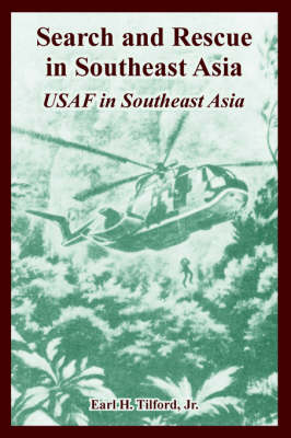 Search and Rescue in Southeast Asia: USAF in Southeast Asia (Paperback)