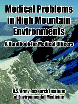 Medical Problems in High Mountain Environments: A Handbook for Medical Officers (Paperback)