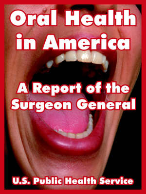 Oral Health in America: A Report of the Surgeon General (Paperback)