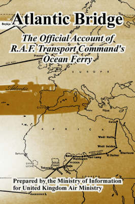 Atlantic Bridge: The Official Account of R.A.F. Transport Command's Ocean Ferry (Paperback)