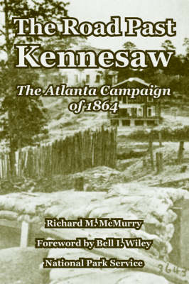 The Road Past Kennesaw: The Atlanta Campaign of 1864 (Paperback)
