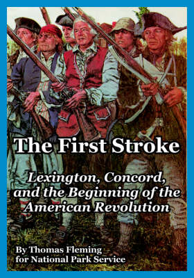 The First Stroke: Lexington, Concord, and the Beginning of the American Revolution (Paperback)
