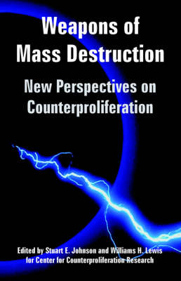 Weapons of Mass Destruction: New Perspectives on Counterproliferation (Paperback)