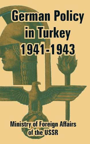 German Policy in Turkey 1941-1943 (Paperback)