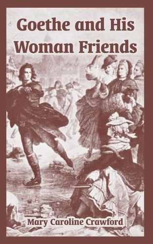 Goethe and His Woman Friends (Paperback)