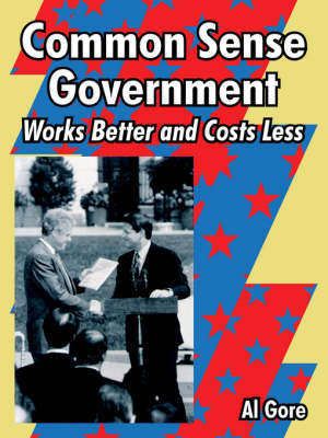 Common Sense Government: Works Better and Costs Less (Paperback)