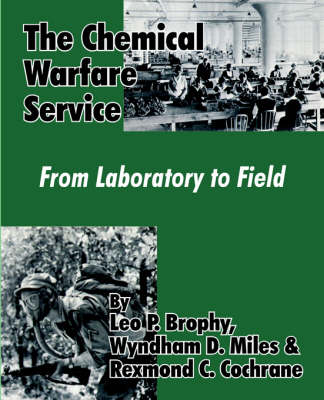 The Chemical Warfare Service: From Laboratory to Field (Paperback)