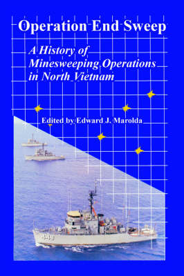 Operation End Sweep: A History of Minesweeping Operations in North Vietnam (Paperback)