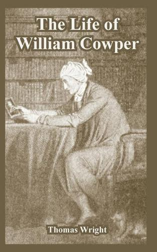 The Life of William Cowper (Paperback)