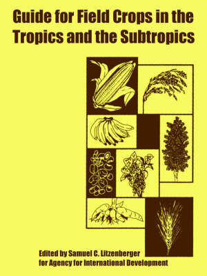 Guide for Field Crops in the Tropics and the Subtropics (Paperback)