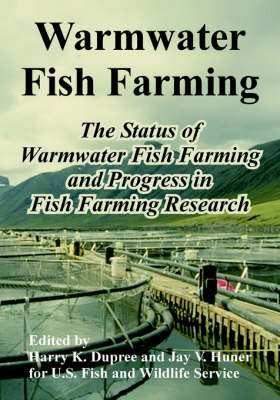 Warmwater Fish Farming: The Status of Warmwater Fish Farming and Progress in Fish Farming Research (Paperback)