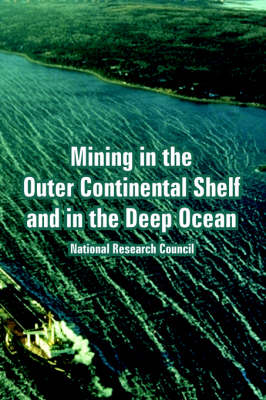 Mining in the Outer Continental Shelf and in the Deep Ocean (Paperback)