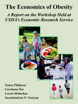 The Economics of Obesity: A Report on the Workshop Held at USDA's Economic Research Service (Paperback)