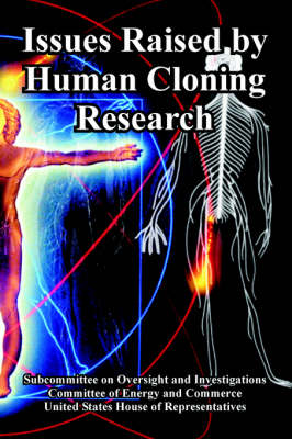 Issues Raised by Human Cloning Research (Paperback)