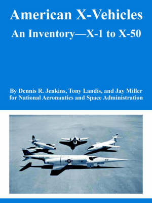 American X-Vehicles: An Inventory---X-1 to X-50 (Paperback)