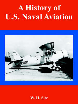 A History of U.S. Naval Aviation (Paperback)