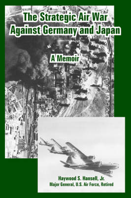 The Strategic Air War Against Germany and Japan: A Memoir (Paperback)