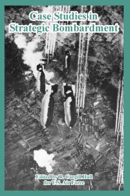 Case Studies in Strategic Bombardment (Paperback)