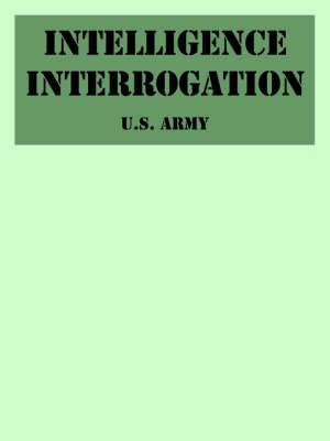 Intelligence Interrogation (Paperback)