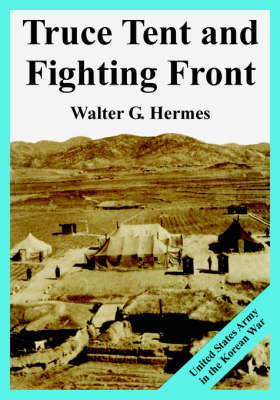 Truce Tent and Fighting Front: United States Army in the Korean War (Paperback)