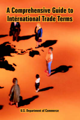 A Comprehensive Guide to International Trade Terms (Paperback)