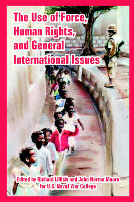 The Use of Force, Human Rights, and General International Issues (Paperback)