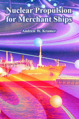Nuclear Propulsion for Merchant Ships (Paperback)