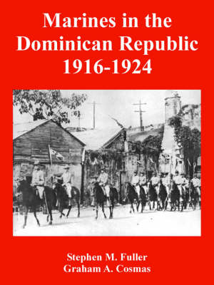 Marines in the Dominican Republic 1916-1924 (Paperback)