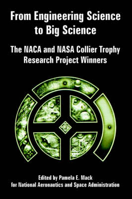 From Engineering Science to Big Science: The NACA and NASA Collier Trophy Research Project Winners (Paperback)