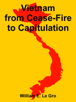 Vietnam from Cease-Fire to Capitulation (Paperback)