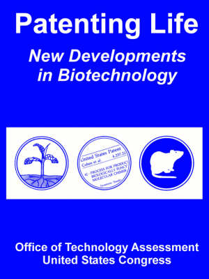 Patenting Life: New Developments in Biotechnology (Paperback)