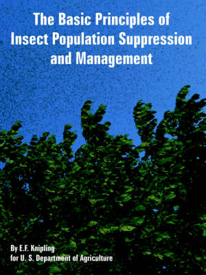 The Basic Principles of Insect Population Suppression and Management (Paperback)