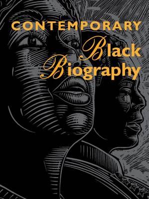 Contemporary Black Biography: Profiles from the International Black Community - Contemporary Black Biography (Hardback)