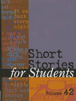 Short Stories for Students: Presenting Analysis, Context & Criticism on Commonly Studies Short Stories - Short Stories for Students 042 (Hardback)