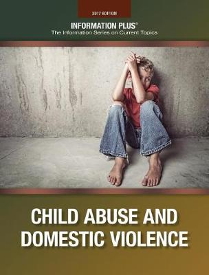 Child Abuse and Domestic Violence - Information Plus Reference (Paperback)