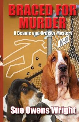 Braced for Murder: Introducing Calamity, Cruiser's Canine Partner in Crime - Beanie and Cruiser Mysteries (Paperback)