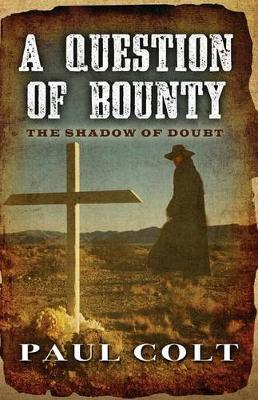 A Question of Bounty the Shadow of Doubt (Paperback)