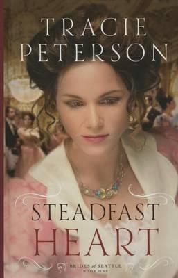 Steadfast Heart - Brides of Seattle 1 (Hardback)