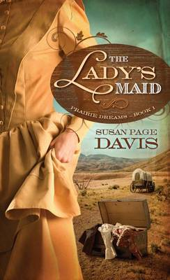 The Lady's Maid - Prairie Dreams (Hardback)