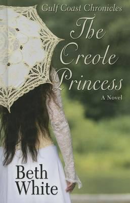 The Creole Princess - Gulf Coast Chronicles 02 (Hardback)